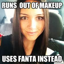 runs out of makeup uses fanta instead orange slut quickmeme