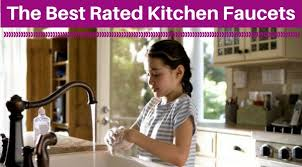 the best rated kitchen faucets appliances for life