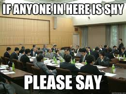 Board Meeting Meme - if anyone in here is shy please say board meeting quickmeme
