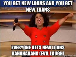 Meme Evil Laugh - you get new loans and you get new loans everyone gets new loans