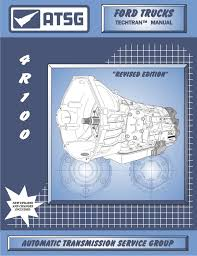 amazon com atsg 4r100 ford transmission repair manual 4r100