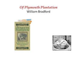 history of plymouth plantation by william bradford of plymouth plantation william bradford ppt online