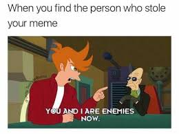 Find Your Meme - dopl3r com memes when you find the person who stole your meme