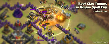 best of clash of clans best clan castle troops for dealing with poison spell clash of