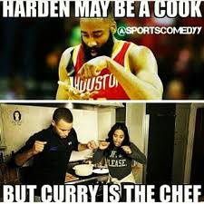 Funny Chef Memes - harden may be a cook but curry is the chef