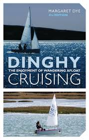 dinghy cruising margaret dye 9781408132890 amazon com books