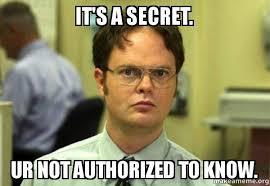 Secret Meme - it s a secret ur not authorized to know schrute facts dwight