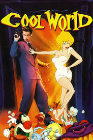 It Is Cool To Be - cool world movie review film summary 1992 roger ebert