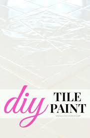 best 25 how to paint tiles ideas on pinterest paint bathroom