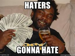 Haters Gonna Hate Meme - image 140872 haters gonna hate know your meme