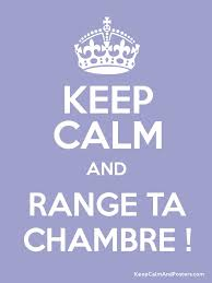 range ta chambre com keep calm and range ta chambre keep calm and posters generator