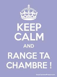 range ta chambre com keep calm and range ta chambre keep calm and posters generator