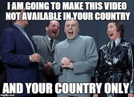 Make Video Meme - the people that censor a video in your country imgflip