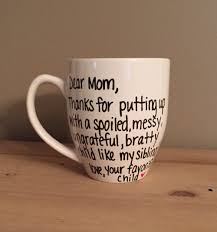 dear mom thanks for putting up with my sibling mug funny mug