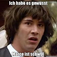 Marco Meme - ich habe es gewusst marco ist schwul conspiracy keanu
