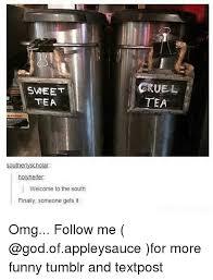 Sweet Tea Meme - sweet tea crue l tea southerlyscholar holyheifer welcome to the