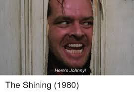 Johnny Meme - here s johnny the shining 1980 the shining meme on astrologymemes com