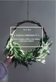 a soulful christmas part 3 how to make a free and chic herbal