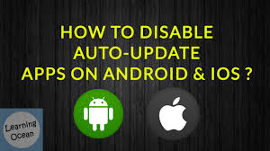 android disable auto update how to disable auto update apps in android and ios