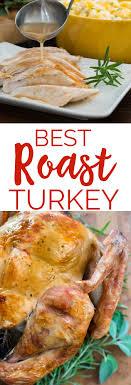 best roast turkey recipe no fail thanksgiving turkey