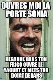 Sonia Meme - ouvres moi la porte sonia heres johnny meme on memegen