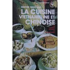 livre cuisine vietnamienne la cuisine vietnamienne et chinoise de nguyen ngoc rao