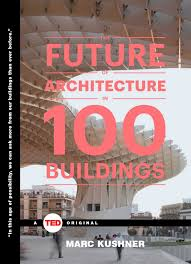 the future of architecture in buildings book by marc kushner