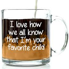amazon com i u0027m your favorite child funny glass coffee mug