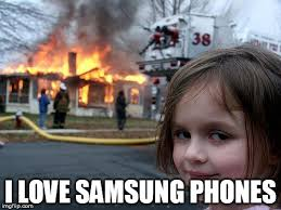 Samsung Meme - phoning down the house imgflip