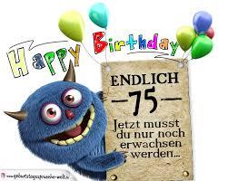 sprüche zum 75 geburtstag glückwünsche zum 75 geburtstag lustig erwachsen