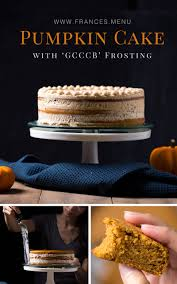 pumpkin cake with gcccb frosting frances menu