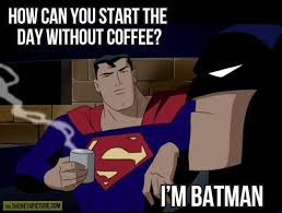 Superman Drinking Meme - coffee and superheroes who drinks what four letter nerd