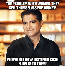 Money Problems Meme - the problem withwomen they sell themselves for money people see