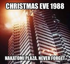 Christmas Eve Meme - never forget die hard meme and forget