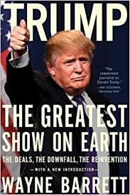 trump the greatest show on earth the deals the downfall and