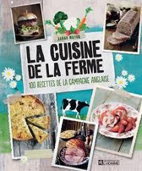 livre cuisine homme livre la cuisine de la ferme 100 recettes de la cagne anglaise