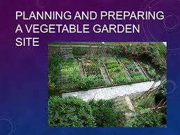 Vegetable Garden Preparation by Planning And Preparing A Vegetable Garden Site Ppt Video Online