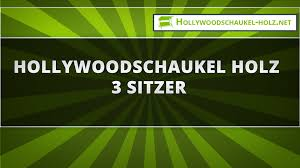 hollywoodschaukel holz 3 sitzer youtube