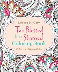 amazon com too blessed to be stressed coloring book color