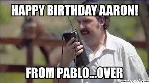 Aaron Meme - birthday aaron