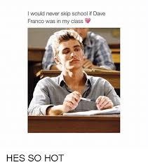 School Girl Meme - 25 best memes about dave franco dave franco memes