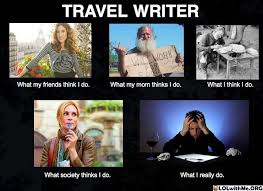 What Society Thinks I Do Meme - travel writer what they think i do 皓 lol with me org writing