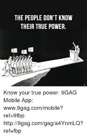 Know Your Meme 9gag - the people don t know their true power know your true power 9gag
