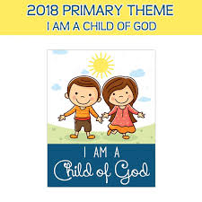 imagenes sud de la primaria 2018 primary sharing time bundle i am a child of god 2018