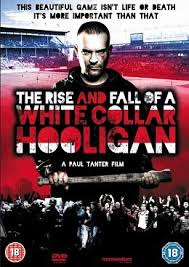 Bạo Loạn Sân Cỏ The Rise and Fall Of A White Collar Hooligan 2012