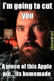 Pie Meme - title is apple pie meme by theguywiththeapp memedroid