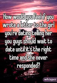 would you feel if you wrote a letter to the you u0027re dating