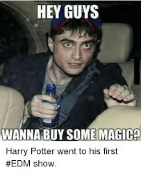 hey guys wanna buy some magica harry potter went to his first edm