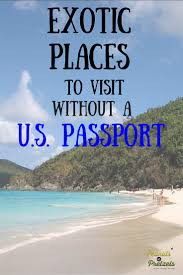 Where Can You Travel Without A Passport images Exotic places you can visit without a u s passport peanuts or jpg