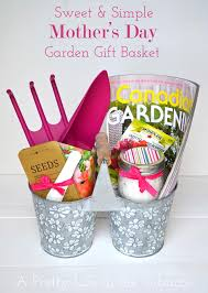 sweet u0026 simple mother u0027s day garden gift basket a pretty life in